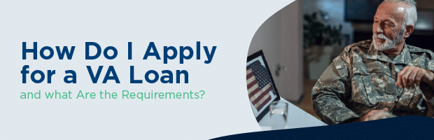 how do i apply for a va loan and what are the requirements