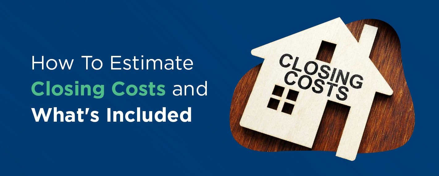 how to estimate closing costs and what's included