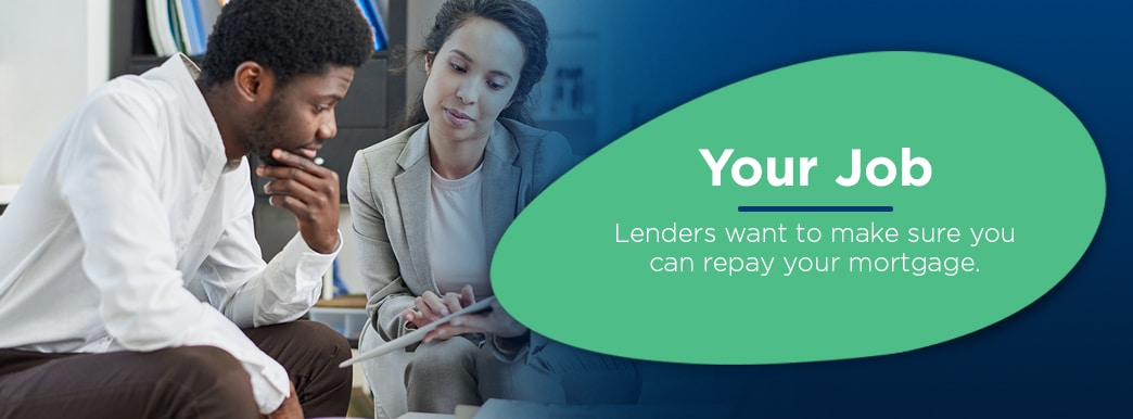 lenders want to make sure you can repay your mortgage