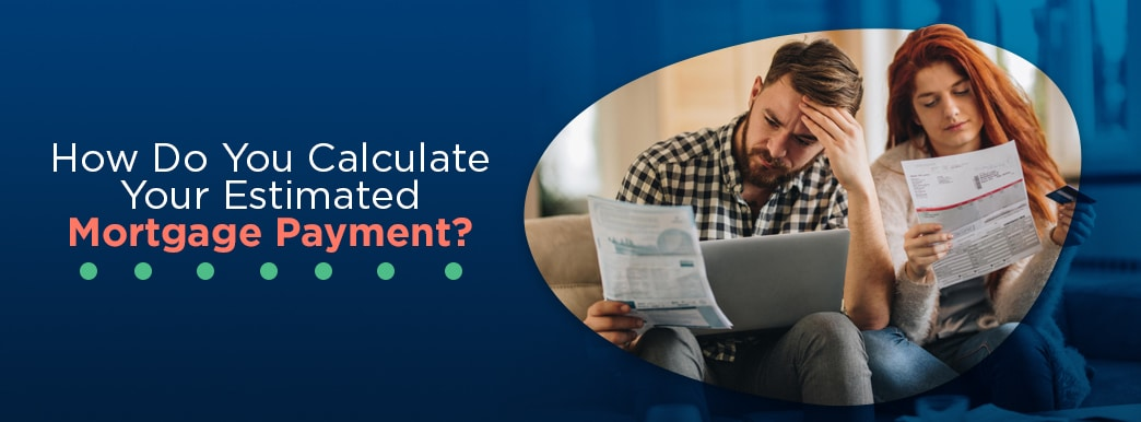 how to estimate mortgage payment