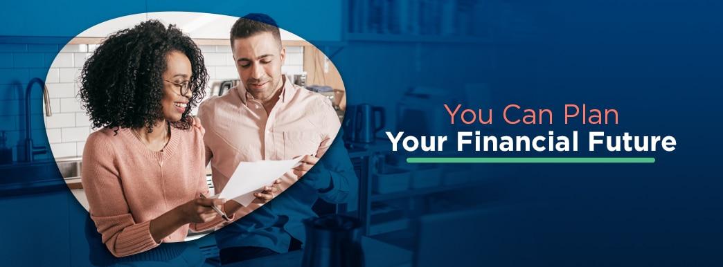 you can plan your financial future