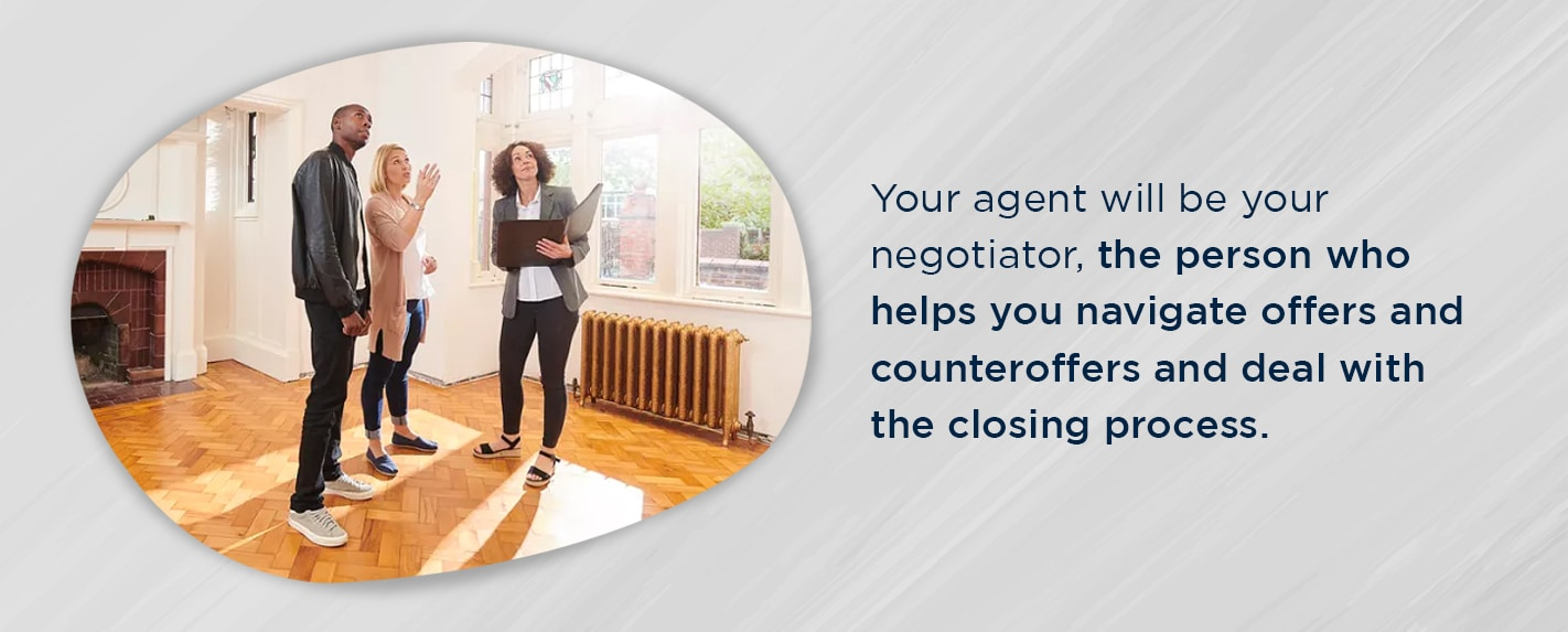 your agent will be your negotiater