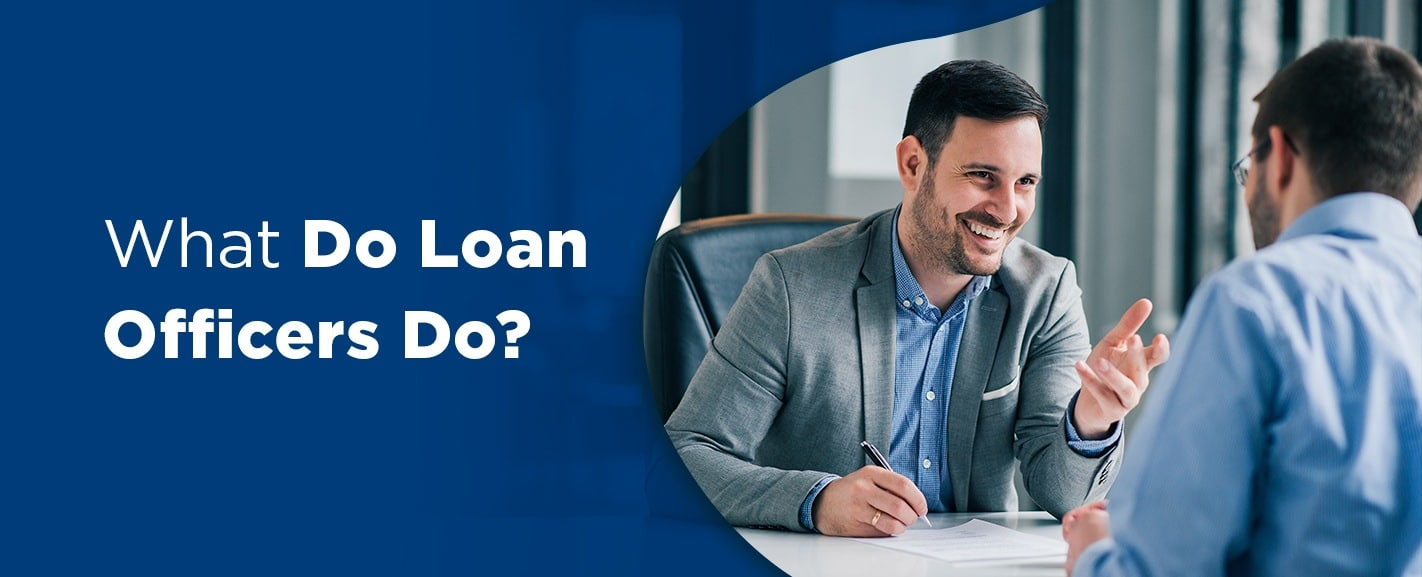 What do loan officers do?